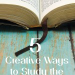 5 Creative Ways to Study the Bible