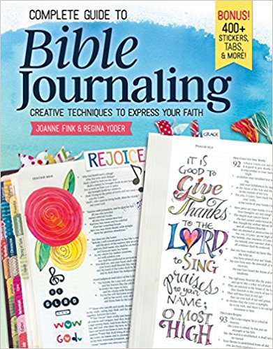Complete Guide to Bible Journaling by Joanne Find and Regina Yoder