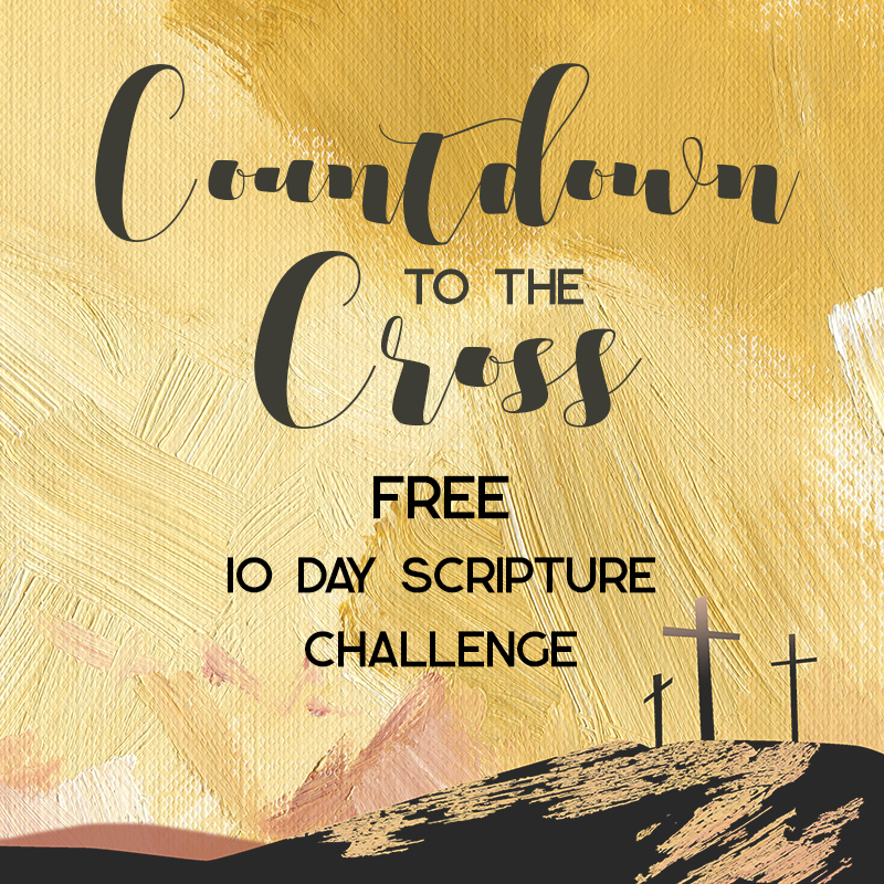 Countdown to the Cross FREE Scripture Challenge