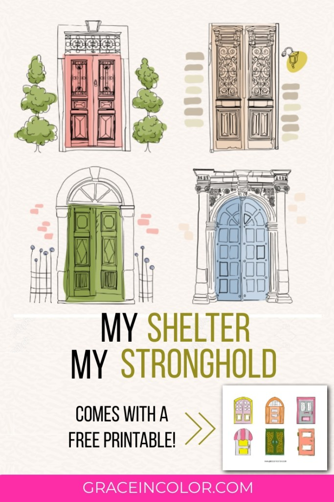 My Shelter and My Stronghold in times of trouble.  www.graceincolor.com