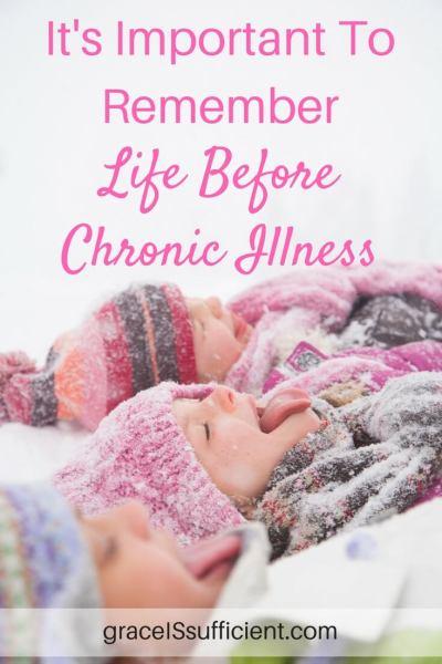 remember life before chronic illness