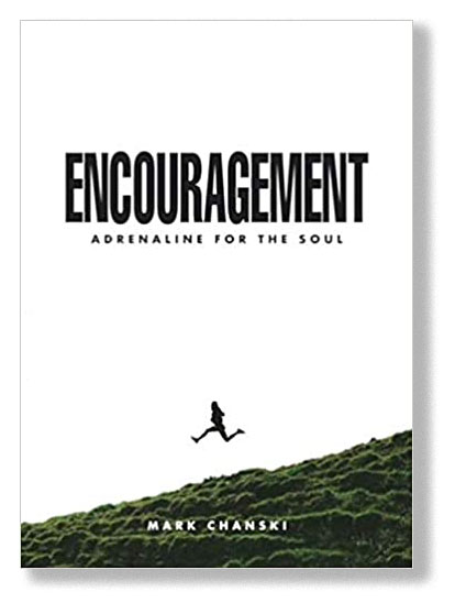 Encouragement: Adrenaline for the Soul