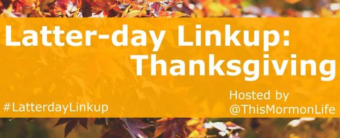 Latter-day-Linkup-Thanksgiving
