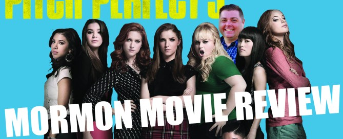 Pitch Perfect 3 Mormon Movie Review