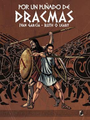 Por un puñado de dracmas es la aventura en la Antigua Grecia de un espartano y un hoplita griego contra una maldición de los Dioses del Olimpo