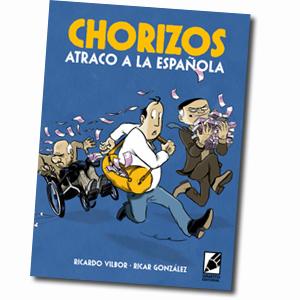 Portada de el cómic CHORIZOS, atraco a la española de Grafito Editorial. Dibujado por Ricar Gonzalez y guionizado por Ricardo Vilbor