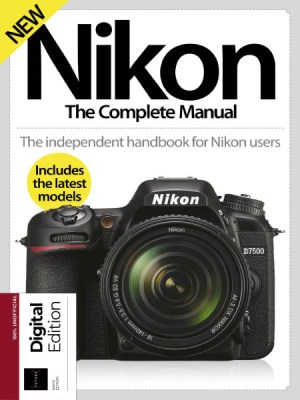 Nikon The Complete Manual - Ninth Edition 2019