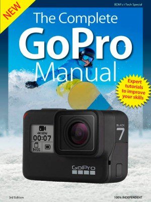 The Complete GoPro Manual Third Edition
