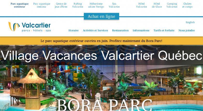 Village Vacances Valcartier Qubec Parcs Loisirs
