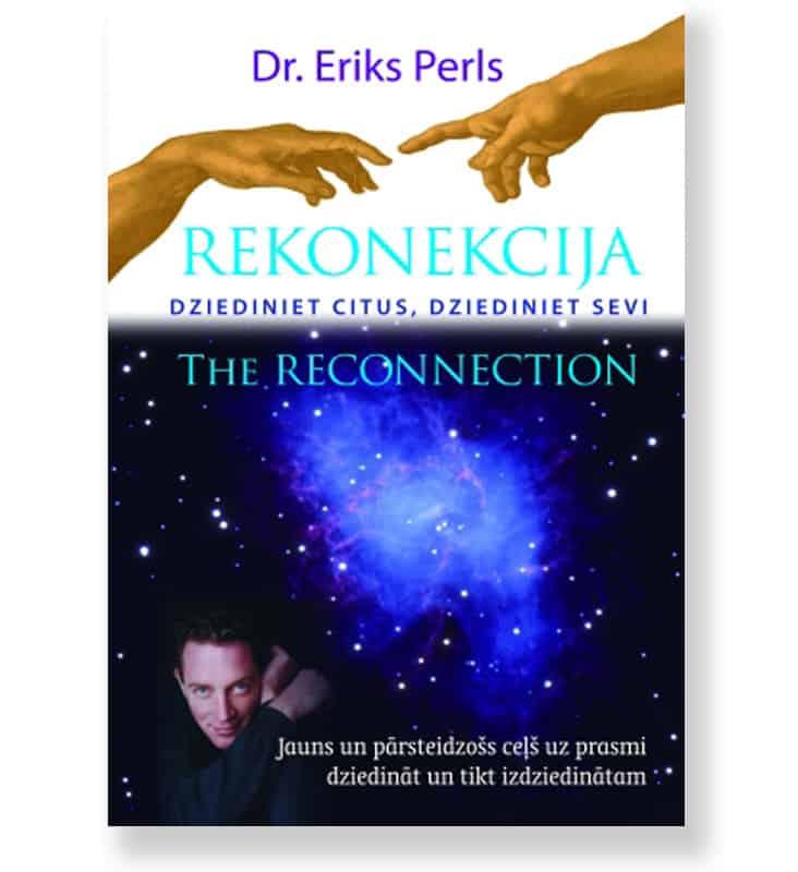 REKONEKCIJA. Dziediniet citus, dziediniet sevi. Dr. Eriks Perls