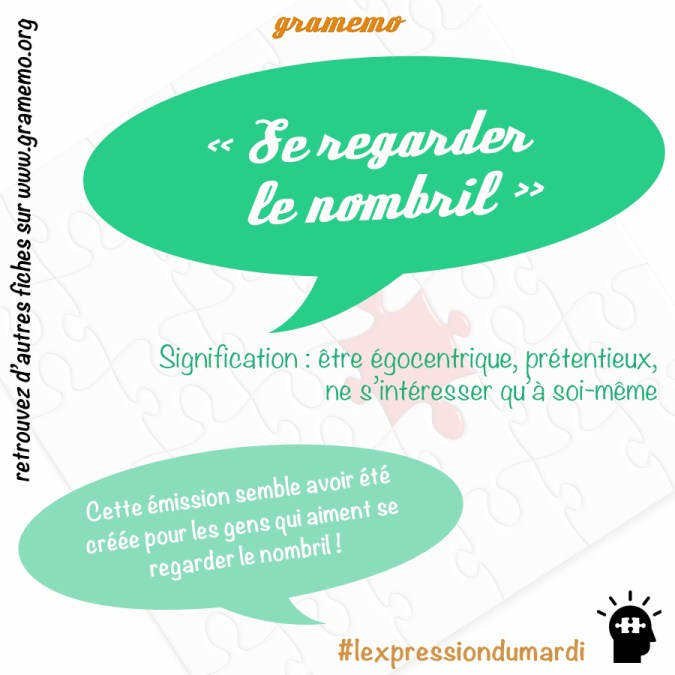 Se regarder le nombril - Expressions Gramemo