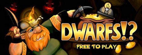 Dwarfs!? - Free to Play