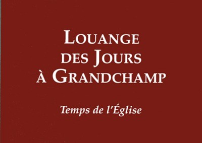 Louange des jours à Grandchamp – Temps de l'église