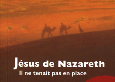 Christianne Méroz: Jésus de Nazareth. Il ne tenait pas en place