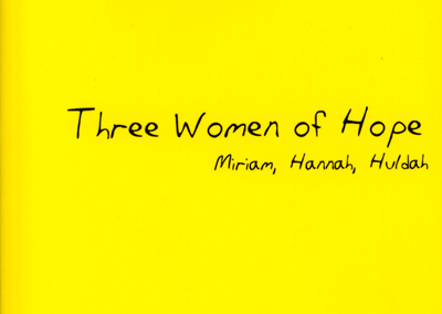 Sister Christianne Méroz : Three Women of Hope : Miriam, Hannah, Huldah