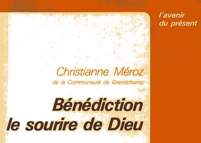 Christianne Méroz: Bénédiction – le sourire de Dieu