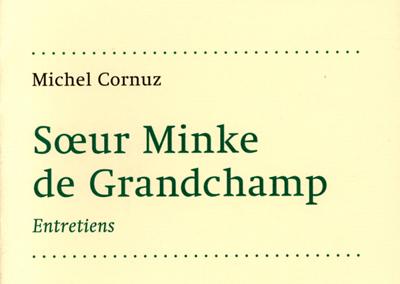 Michel Cornuz: Sœur Minke de Grandchamp – Entretiens