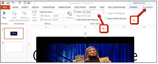 Additional embedded video options in Powerpoint; Playback - Start on click.