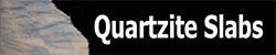 Quartzite Slabs for kitchen countertops