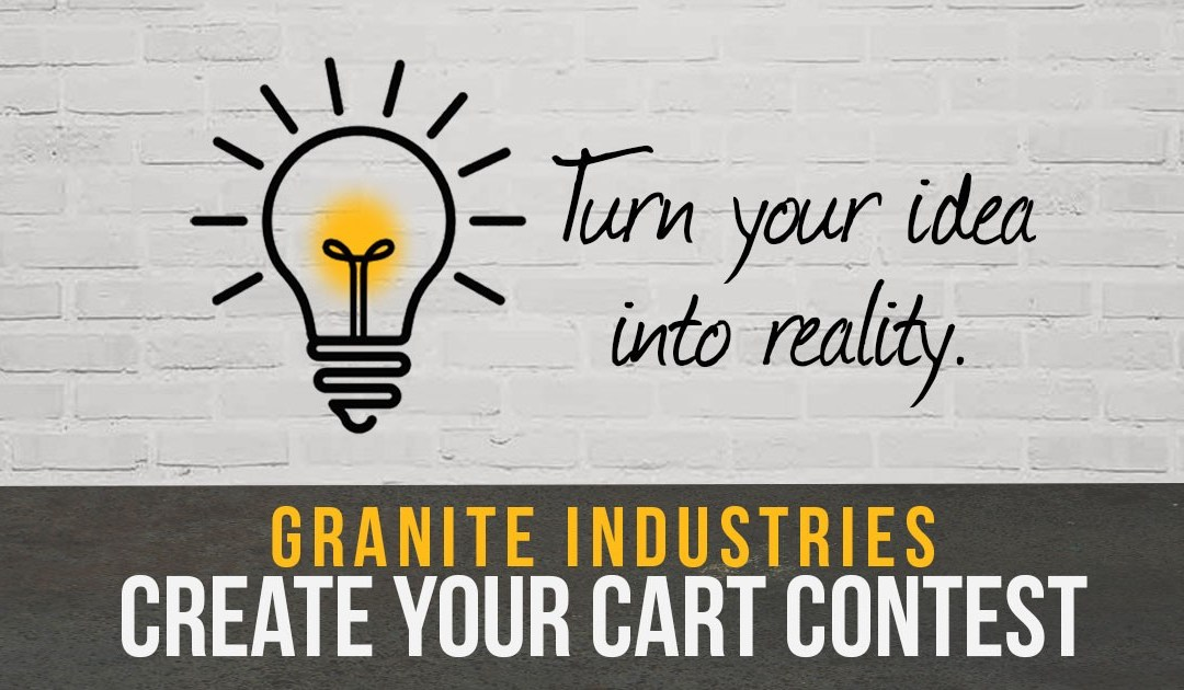 Granite Industries Introduces First Ever Create-Your-Cart Contest!
