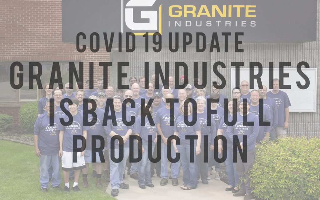 Granite Industries: April 22 COVID-19 Update – Back to Full Production