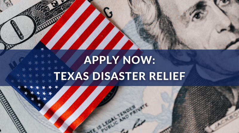 Apply Now: Texas Disaster Relief