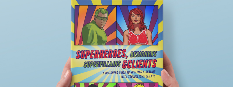 Superheroes, Designers, Supervillains & Clients - Spot potentially troublesome clients