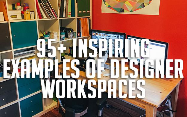 95+ Inspiring Examples of Designer Workspaces