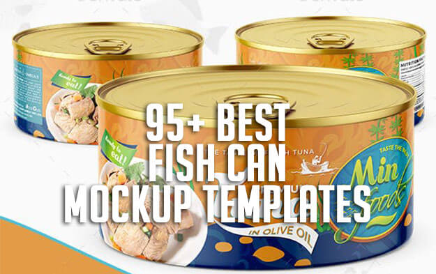 95+ Best Fish Can Mockup Templates