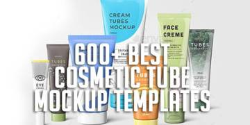 600+ Best Cosmetic Tube Mockup Templates
