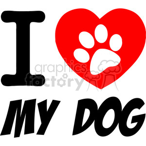 Download I Love My Dog Text With Red Heart And Paw Print clipart ...