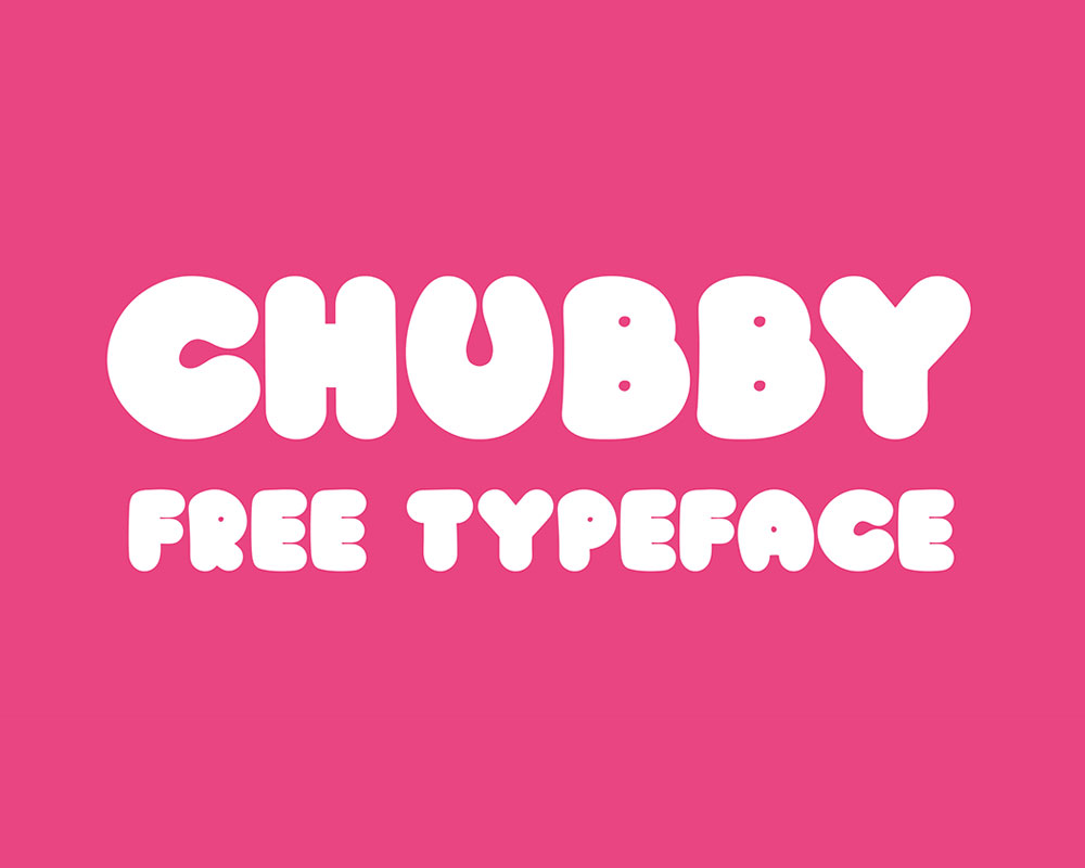 Chubby Free Typeface