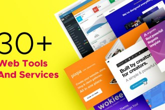 30+ Web Tools And Services That Professionals Use Daily & Highly Recommend