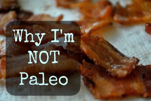 Why I'm NOT Paleo