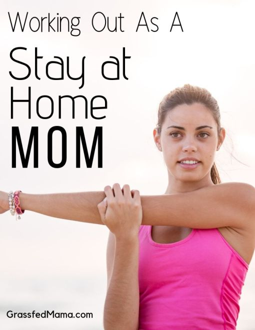 how to work out as a stay at home mom