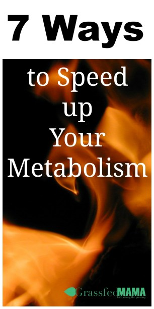 7 Ways to Speed Up Your metabolism