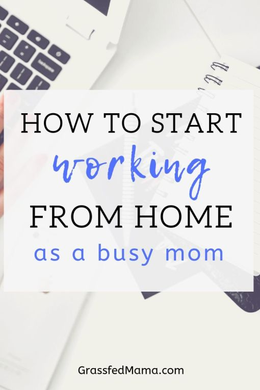 How to Start Working From Home as a Busy Mom