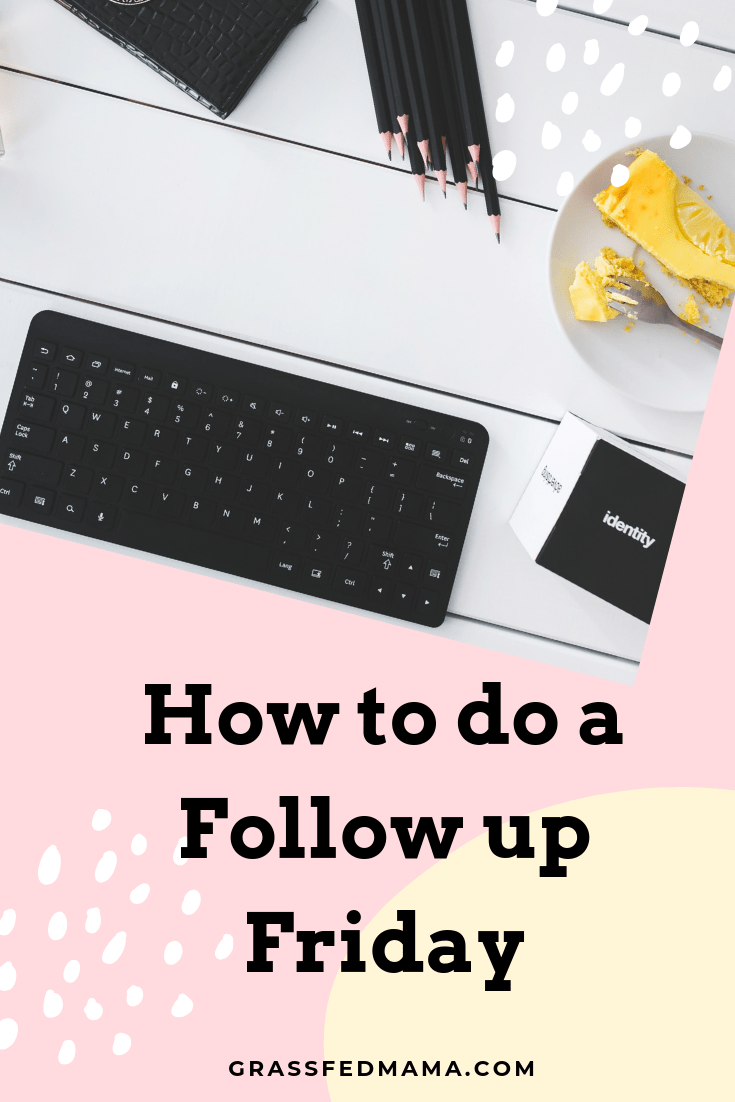 How to do a Follow up Friday