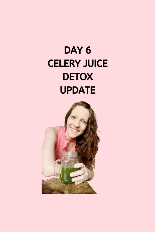 6 Day Celery Juice Update