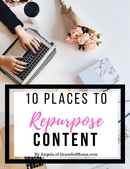10 Places to Repurpose Content