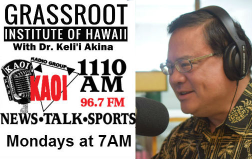 The Grassroot Institute with Dr. Keli'i Akina Episode #14 ~ Monday, Jan 25th, 2016