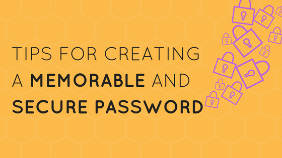 Tips for creating a memorable and secure password