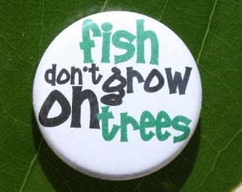 vissen groeien niet aan de bomen