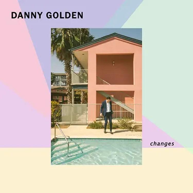 Danny Golden Announces New EP 'Changes'   Grateful Web