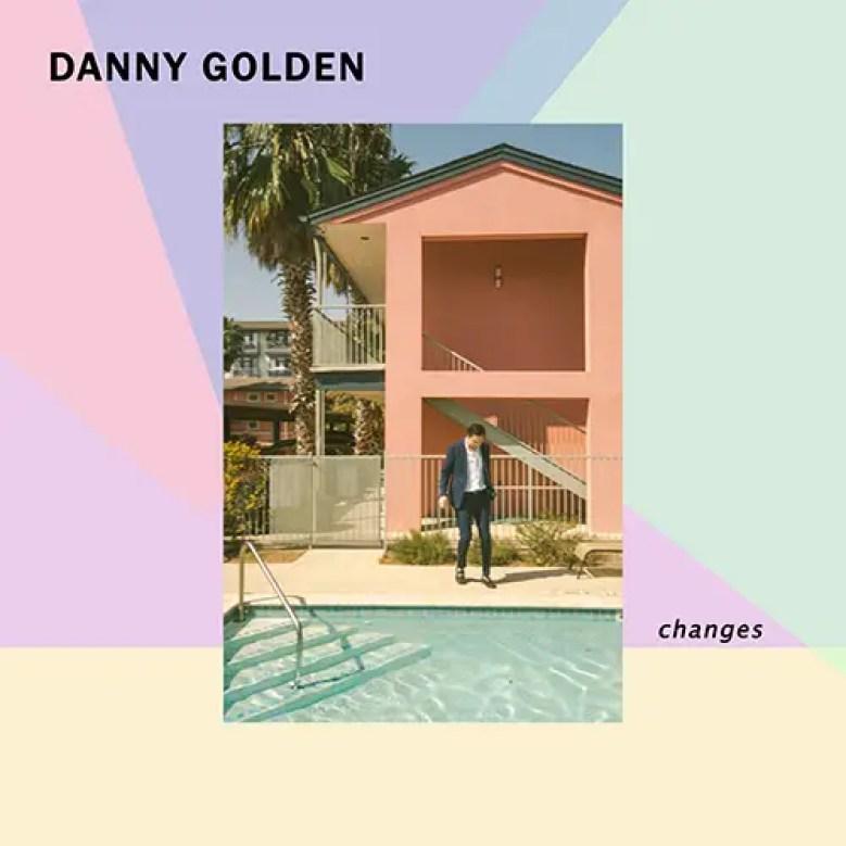Danny Golden Announces New EP 'Changes' | Grateful Web