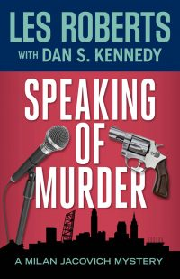 Speaking of Murder, by Les Roberts and Dan S. Kennedy