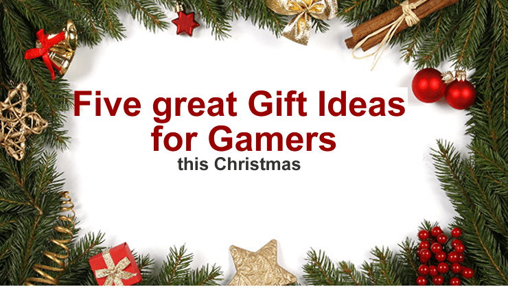 Five Great Christmas Gift Ideas For Gamers Great Gift Ideas