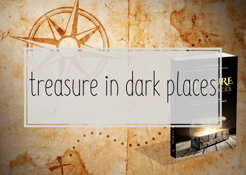 treasure in dark places: stories and poems of hope in the hurting