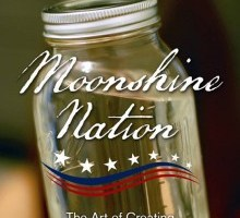 Moonshine Nation: The History and Resurgence of a Once Forbidden Spirit