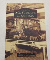 Images of America: A Journey Through Brewing History at D.G. Yuengling & Son